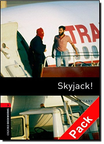 Oxford Bookworms Library: Oxford Bookworms 3. Skyjack! Audio CD Pack: 1000 Headwords