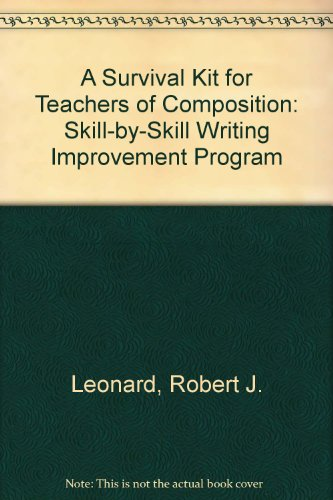 A Survival Kit for Teachers of Composition: Skill-By-Skill Writing Improvement Program