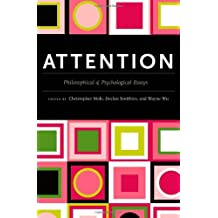Attention: Philosophical and Psychological Essays