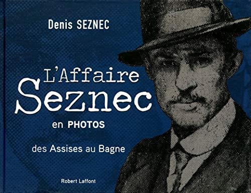 L'Affaire Seznec en photos