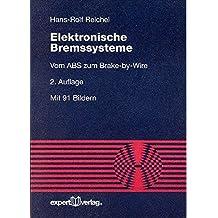 Elektronische Bremssysteme: Vom ABS zum Brake-by-Wire (Reihe Technik)