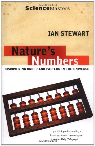 Nature's Numbers: Discovering Order and Pattern in the Universe (SCIENCE MASTERS) by Ian Stewart (30-Oct-2008) Paperback