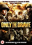 Only The Brave [DVD] [2005]