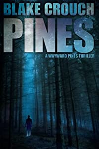 Pines (The Wayward Pines Trilogy) by Blake Crouch