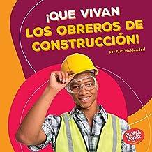 ¡Que vivan los obreros de construcción! (Hooray for Construction Workers!) (Bumba Books ™ en español — ¡Que vivan los ayudantes comunitarios! (Hooray for Community Helpers!))