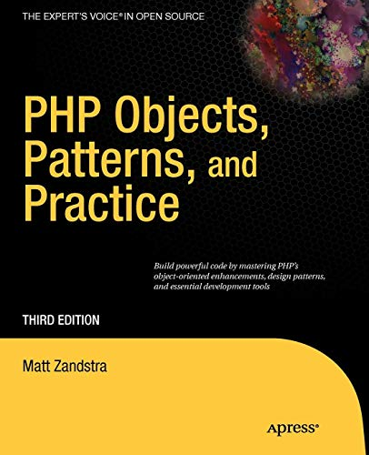 PHP Objects, Patterns, and Practice (Expert's Voice in Open Source) por Matt Zandstra