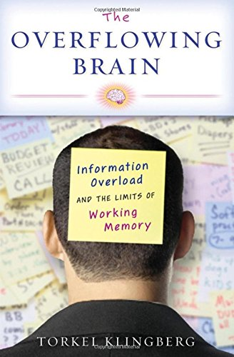 The Overflowing Brain: Information Overload and the Limits of Working Memory por Torkel Klingberg