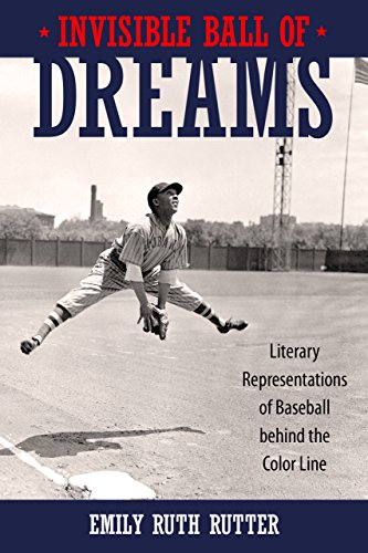 Invisible Ball of Dreams: Literary Representations of Baseball behind the Color Line