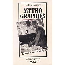 Mythographies : la photo de presse et ses légendes