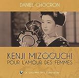Kenji Mizoguchi, pour l'amour des femmes