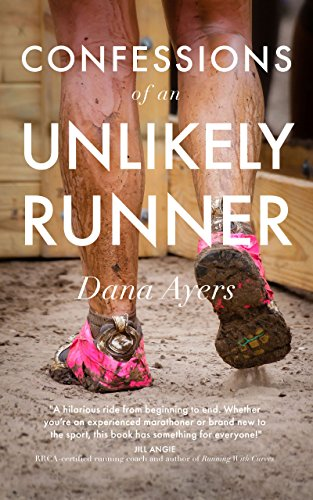 Confessions of an Unlikely Runner: A Guide to Racing and Obstacle Courses for the Averagely Fit and Halfway Dedicated (English Edition)