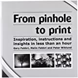 From pinhole to print: Inspiration, instructions and insights in less than an hour: Volume 1