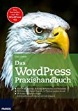 Das WordPress Praxishandbuch: Der Bestseller, nun fur WordPress 4.6 (4., aktualisierte Auflage)