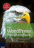 Das WordPress Praxishandbuch: Der Bestseller