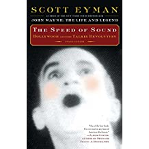 The Speed of Sound: Hollywood and the Talkie Revolution 1926-1930