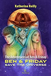 The Adventures of Ben & Friday: Ben & Friday Save the Universe