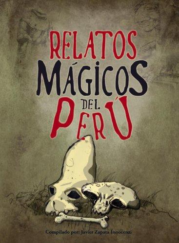 Relatos Mágicos del Perú por Javier Zapata Innocenzi