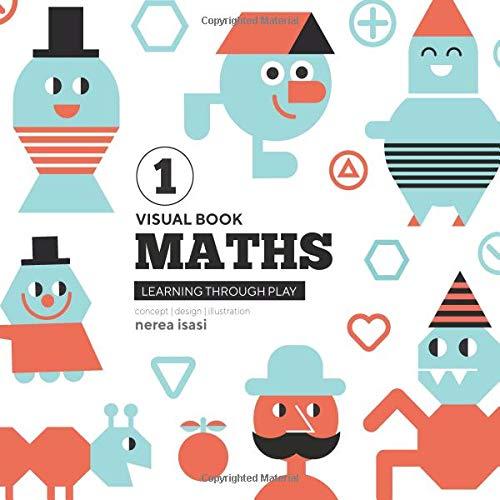Visual Books - MATHS: Learning through play: Volume 1 por Nerea Isasi Flores