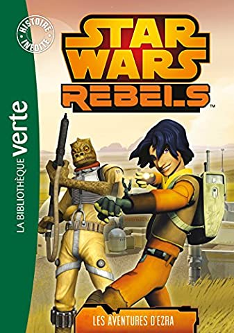 Expedition Galactique - Star Wars Rebels 01 - Les aventures