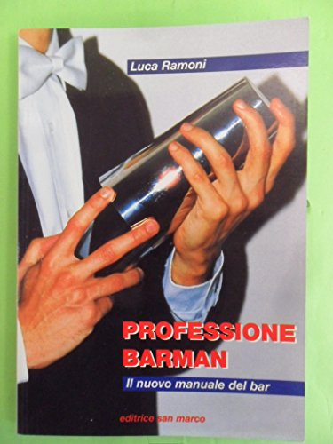 Professione barman. Il nuovo manuale del bar. Per le Scuole