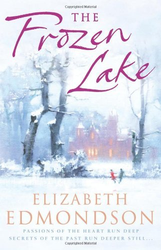 The Frozen Lake by Elizabeth Edmondson (2009-08-01)