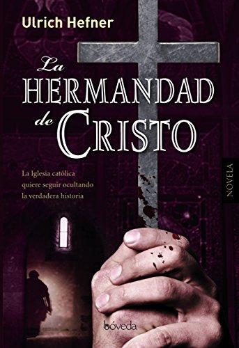 La Hermandad de Cristo (Fondo General - Narrativa) por Ulrich Hefner