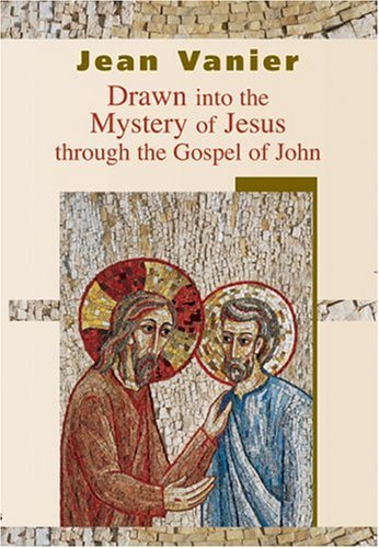 Drawn Into the Mystery of Jesus: Through the Gospel of John par Jean Vanier