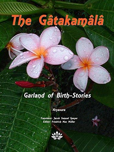 The Gâtakamâlâ: Garland of Birth-Stories (English Edition)