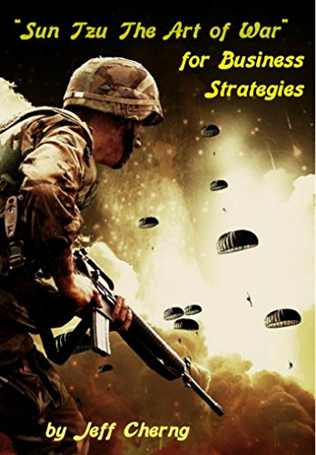 Sun Tzu The Art of War for Competitive Strategies: A Primer of Traditional Chinese wisdom