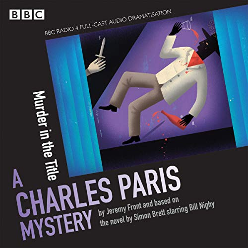 Charles Paris: Murder in the Title (BBC Radio Crimes: Charles Paris Mystery)