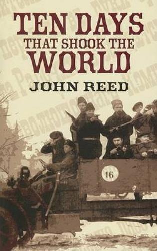 Ten Days That Shook the World par John Reed
