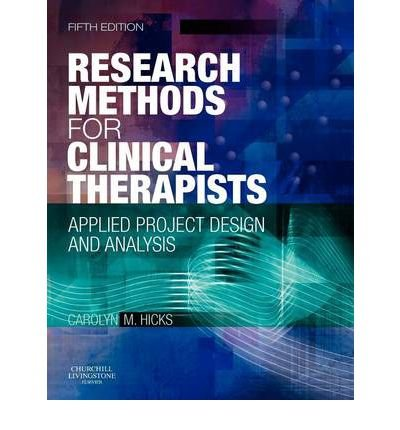 [(Research Methods for Clinical Therapists: Applied Project Design and Analysis)] [Author: Carolyn M. Hicks] published on (September, 2009)