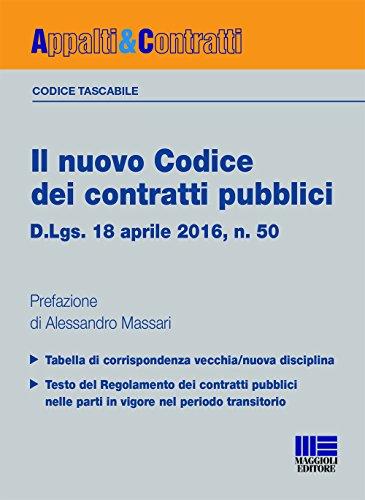 Il nuovo codice dei contratti pubblici. D.lgs. 18 aprile 2016, n. 50