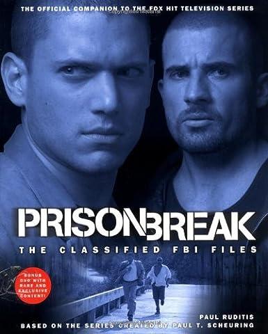 Livre Prison Break - Prison Break: The Classified FBI Files by