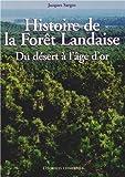 Histoire de la forêt landaise - Du désert à l'âge d'or
