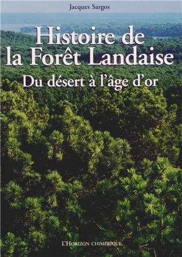 Histoire de la forêt landaise : Du dés...