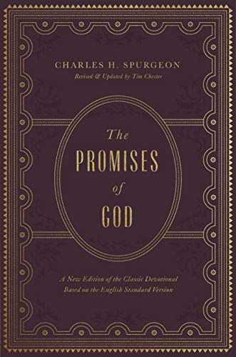 The Promises of God: A New Edition of the Classic Devotional Based on the English Standard Version (English Edition)