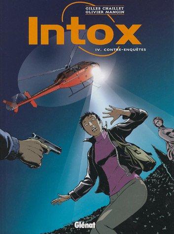 Intox, Tome 4 : Contre-enquêtes