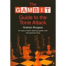 The Gambit Guide to the Torre Attack (English Edition)