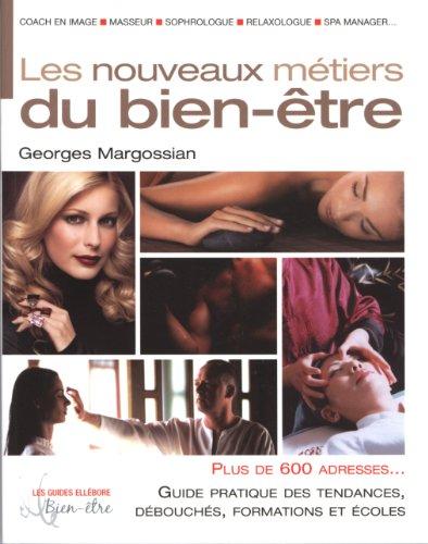 Nouveaux métiers du bien-être par Georges Margossian