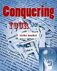 Conquering Your Niche Market (English Edition)