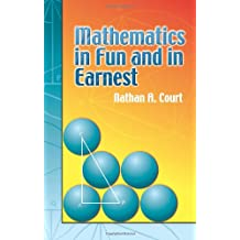 Mathematics in Fun and in Earnest