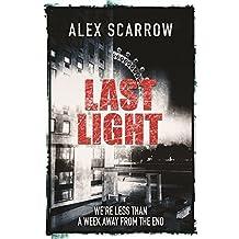 Last Light by Alex Scarrow (2007-07-25)