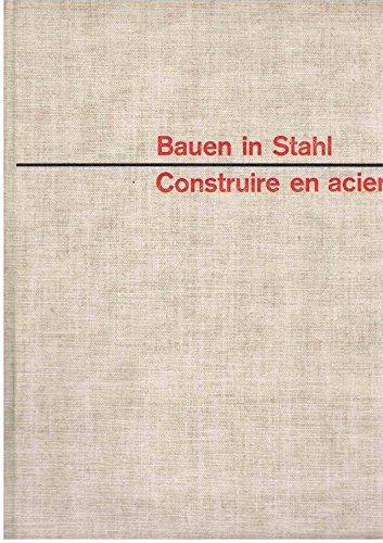 Bauen in Stahl (Hallenbauten - Stockwerkbauten - Vordächer und Treppen) / Construire en acier (Halles - Bâtiments à étages - Auvents et escaliers)