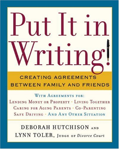 Put it in Writing!: Creating Agreements Between Family and Friends por Deborah Hutchison