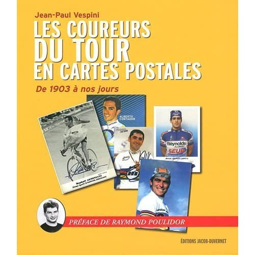 COUREURS TOUR FRANCE CARTES PO de JEAN-PAUL VESPINI (13 octobre 2011) Broché