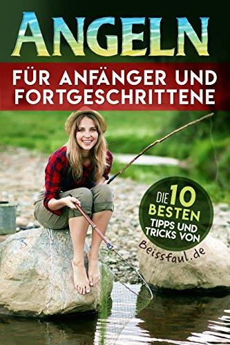 Angeln für Anfänger und Fortgeschrittene:  Die 10 besten Tipps und Tricks von Beissfaul PDF Descarga gratuita