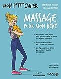 Mon p'tit cahier - Massages pour mon bébé-La Maison des Maternelles