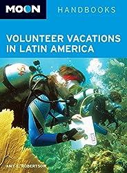 Moon Volunteer Vacations in Latin America (Moon Handbooks)