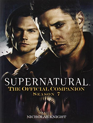 Supernatural - The Official Companion Season 7: The Official Companion Season 7